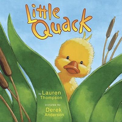 Little Quack By Thompson, Lauren/ Anderson, Derek (ILT)